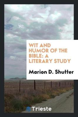 Wit and Humor of the Bible: A Literary Study (Paperback)