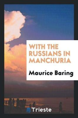 With the Russians in Manchuria (Paperback)