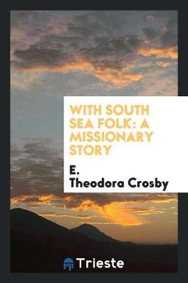 With South Sea Folk: A Missionary Story (Paperback)