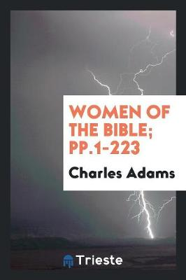 Women of the Bible; Pp.1-223 (Paperback)