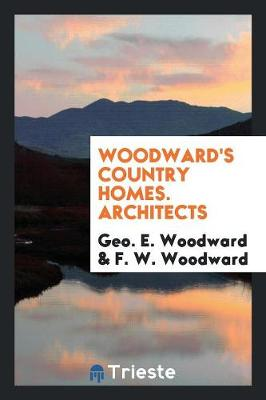 Woodward's Country Homes. Architects (Paperback)