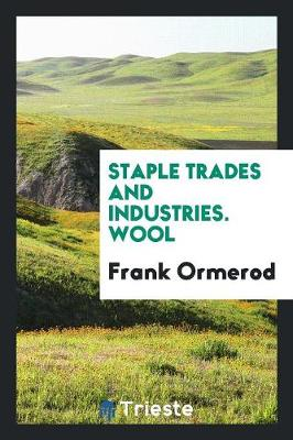 Staple Trades and Industries. Wool (Paperback)