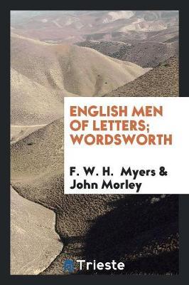 English Men of Letters. Wordsworth (Paperback)