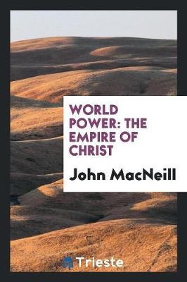 World Power: The Empire of Christ (Paperback)