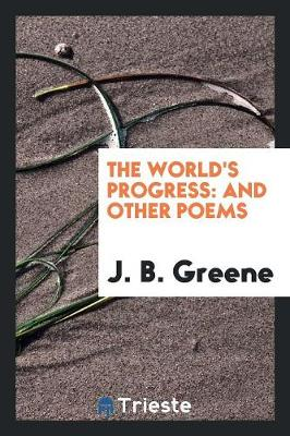 The World's Progress: And Other Poems (Paperback)