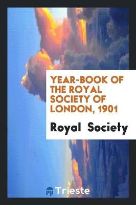 Year-Book of the Royal Society of London, 1901 (Paperback)