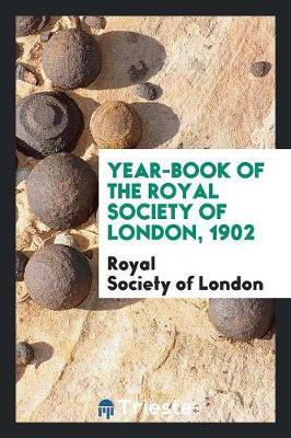 Year-Book of the Royal Society of London, 1902 (Paperback)