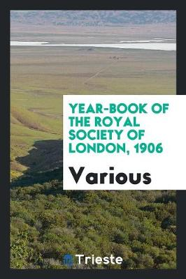 Year-Book of the Royal Society of London, 1906 (Paperback)
