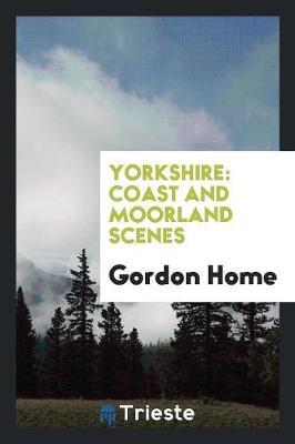 Yorkshire: Coast and Moorland Scenes (Paperback)