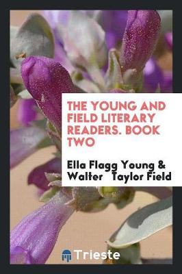 The Young and Field Literary Readers. Book Two (Paperback)