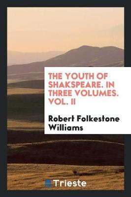 The Youth of Shakspeare. in Three Volumes. Vol. II (Paperback)