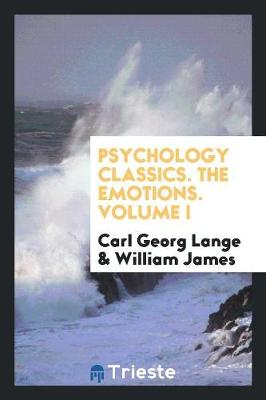 Psychology Classics. the Emotions. Volume I (Paperback)