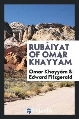 Rub iyat of Omar Khayy m (Paperback)