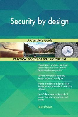 Security by Design: A Complete Guide (Paperback)