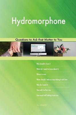Hydromorphone 548 Questions to Ask That Matter to You (Paperback)
