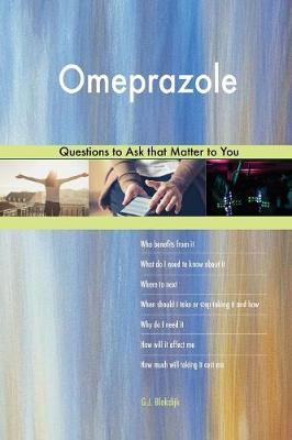 Omeprazole 613 Questions to Ask That Matter to You (Paperback)