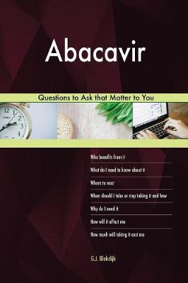 Abacavir 528 Questions to Ask That Matter to You (Paperback)
