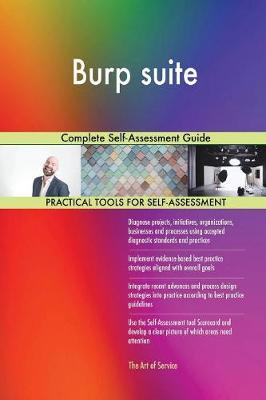 Burp Suite: Complete Self-Assessment Guide (Paperback)