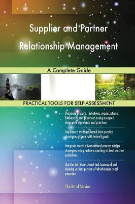 Supplier and Partner Relationship Management: A Complete Guide (Paperback)