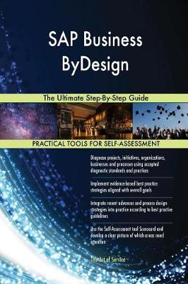 SAP Business Bydesign: The Ultimate Step-By-Step Guide (Paperback)