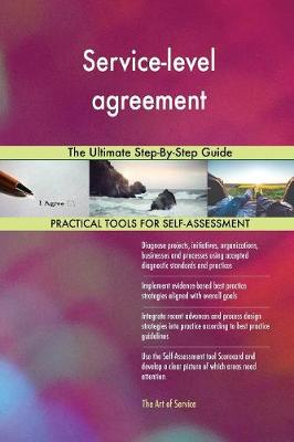 Service-Level Agreement: The Ultimate Step-By-Step Guide (Paperback)