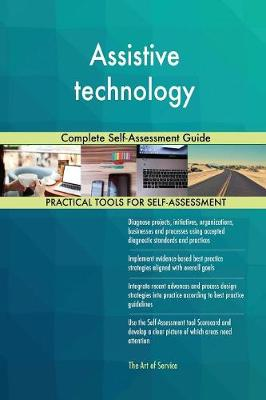 Assistive Technology: Complete Self-Assessment Guide (Paperback)