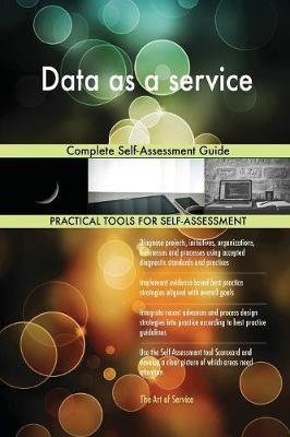 Data as a Service: Complete Self-Assessment Guide (Paperback)