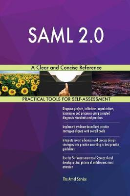 Saml 2.0: A Clear and Concise Reference (Paperback)