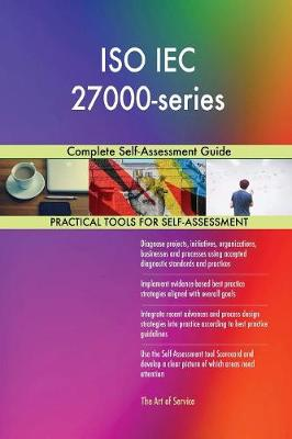 ISO Iec 27000-Series: Complete Self-Assessment Guide (Paperback)