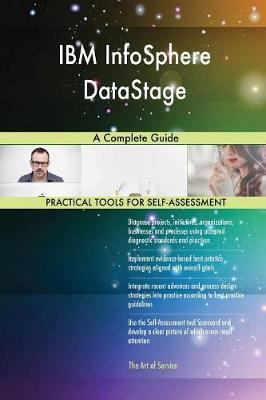 IBM Infosphere Datastage: A Complete Guide (Paperback)