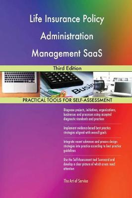 Life Insurance Policy Administration Management Saas: Third Edition (Paperback)