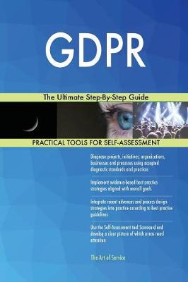 Gdpr: The Ultimate Step-By-Step Guide (Paperback)