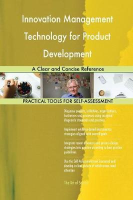 Innovation Management Technology for Product Development: A Clear and Concise Reference (Paperback)