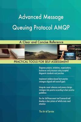 Advanced Message Queuing Protocol Amqp: A Clear and Concise Reference (Paperback)