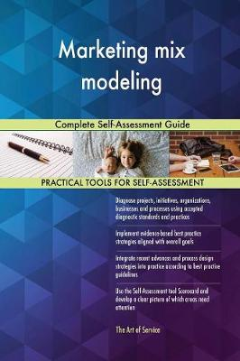 Marketing Mix Modeling: Complete Self-Assessment Guide (Paperback)