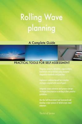 Rolling Wave Planning: A Complete Guide (Paperback)