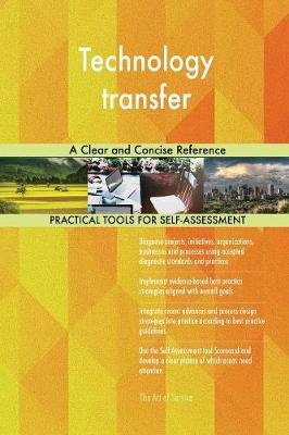 Technology Transfer: A Clear and Concise Reference (Paperback)