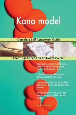Kano Model: Complete Self-Assessment Guide (Paperback)