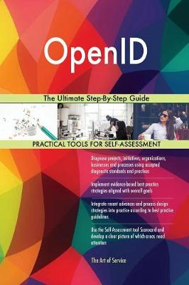 Openid: The Ultimate Step-By-Step Guide (Paperback)