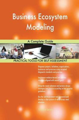 Business Ecosystem Modeling: A Complete Guide (Paperback)