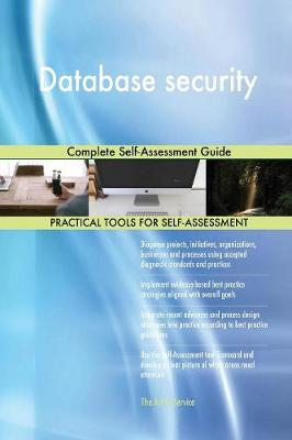 Database Security: Complete Self-Assessment Guide (Paperback)