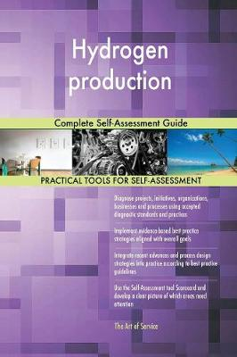 Hydrogen Production: Complete Self-Assessment Guide (Paperback)