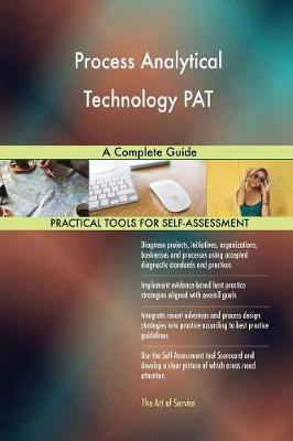 Process Analytical Technology Pat: A Complete Guide (Paperback)