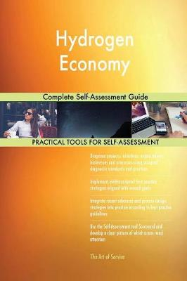 Hydrogen Economy: Complete Self-Assessment Guide (Paperback)
