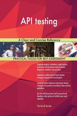 API Testing: A Clear and Concise Reference (Paperback)