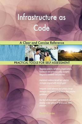 Infrastructure as Code: A Clear and Concise Reference (Paperback)