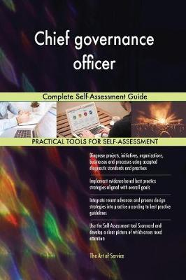Chief Governance Officer Complete Self-Assessment Guide (Paperback)