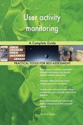 User Activity Monitoring a Complete Guide (Paperback)
