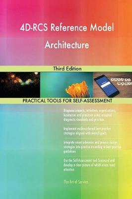4D-RCS Reference Model Architecture Third Edition (Paperback)