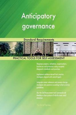 Anticipatory Governance Standard Requirements (Paperback)